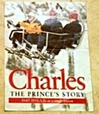 Charles The Prince's Story by The Mail on…