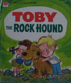 Toby the Rock Hound (Whitman Tell-a-Tale) by…