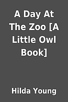 A Day At The Zoo [A Little Owl Book] by…