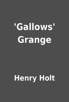'Gallows' Grange by Henry Holt