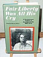 Fair Liberty Was All His Cry: A Tercentenary…