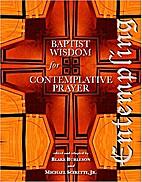 Entempling: Baptist Wisdom for Contemplative…