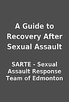 A Guide to Recovery After Sexual Assault by…