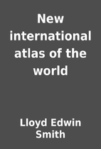 New international atlas of the world by…