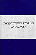 Twenty-Two Stories by J. D. Salinger