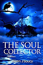 The Soul Collector by Glenn Soucy