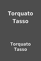 Torquato Tasso by Torquato Tasso
