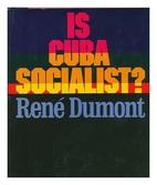 Is Cuba Socialist? by Rene Dumont