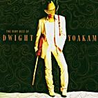 Dwight Yoakam - The Very Best of Dwight…
