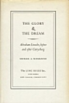 The glory & the dream; Abraham Lincoln,…