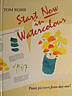 Start Now in Watercolor (Start Now) by Tom…