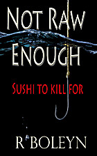 Not Raw Enough: Sushi to Kill for by Randall…