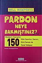 Pardon Neye Bakmistiniz? by Will Gompertz
