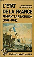 Etat de la France pendant la revolution by…