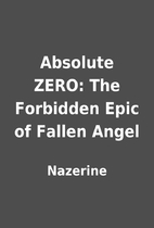 Absolute ZERO: The Forbidden Epic of Fallen…