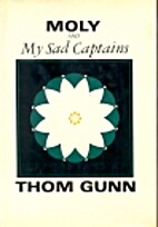 Moly and My Sad Captains by Thom Gunn