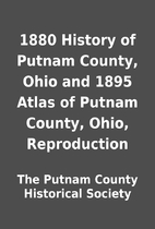 1880 History of Putnam County, Ohio and 1895…