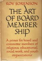 The Art of Board Membership by Roy Sorenson
