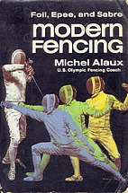 Modern Fencing: Foil, Epee, and Sabre, from…