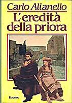 L'eredità della Priora : romanzo by Carlo…