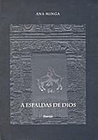 A Espaldas de Dios by Ana Minga