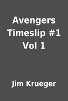 Avengers Timeslip #1 Vol 1 by Jim Krueger