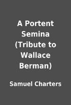 A Portent Semina (Tribute to Wallace Berman)…