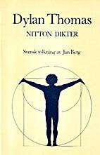 Nitton dikter by Dylan Thomas