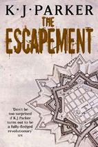 The Escapement by K. J. Parker