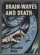 Brain-Waves and Death by Willard Rich