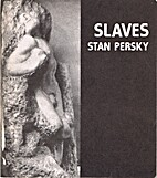 Slaves by Stan Persky