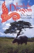Touch the Dragon: A Thai Journal by Karen…