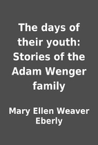 The days of their youth: Stories of the Adam…