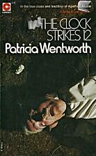 The Clock Strikes Twelve by Patricia…