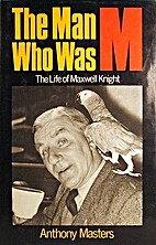 The Man Who Was M : The Life of Maxwell…