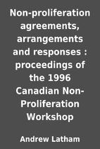 Non-proliferation agreements, arrangements…