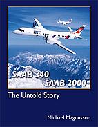 Saab 340 & Saab 2000: The Untold Story by…