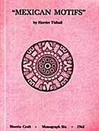 Mexican Motifs by Harriet Tidball