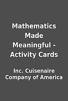 Mathematics Made Meaningful - Activity Cards…