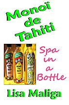 Monoi de Tahiti: Spa in a Bottle by Lisa…
