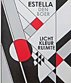 Estella den Boer: Licht Kleur Ruimte by A.de…