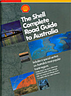 Shell Complete Road Guide to A by Australia…