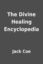 The Divine Healing Encyclopedia by Jack Coe