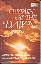 Certain as the Dawn by Peter G. Van Breemen