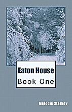 Eaton House by Melodie Starkey