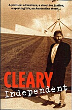 Cleary independent by Phil Cleary