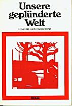 Unsere geplünderte Welt by Hans Palmstierna