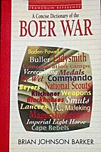 A concise dictionary of the Boer War by…