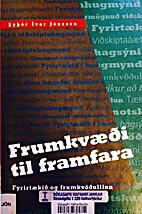Frumkvæði til framfara : Fyrirtækið og…