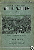Historical Account of the Mollie Maguires:…